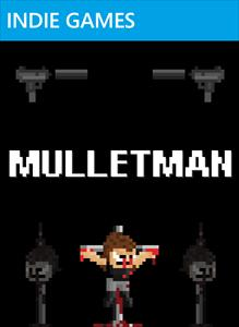 I know the feeling, buddy. If I had to play ten more minutes of MULLETMAN, I would have handed my boyfriend some nails and a mallet myself.