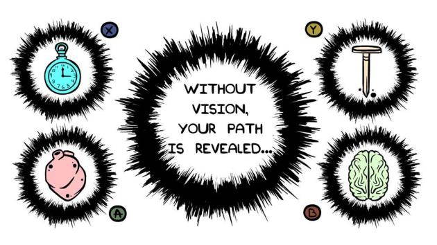 Wait, without vision your path is revealed? How in the fuck do see the path? Without vision, I'll end up walking into walls!